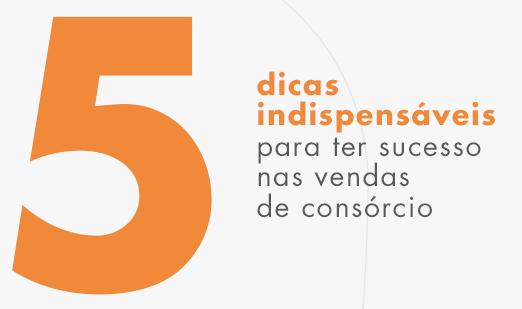 VENDAS DE CONSÓRCIO - 5 DICAS